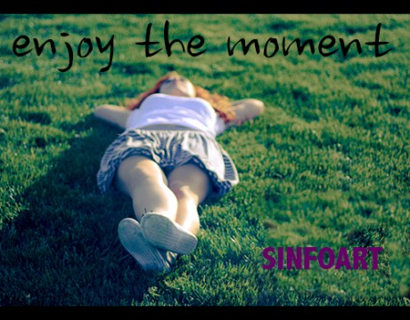 Enjoy the moment sinfoart2